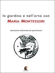In giardino e nell'orto con Maria Montessori