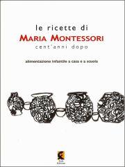 Le ricette di Maria Montessori / 2a edizione