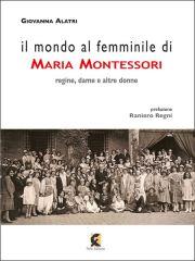 Il mondo al femminile di Maria Montessori